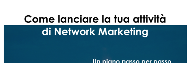 Come lanciare il tuo business di Network Marketing in 90 giorni