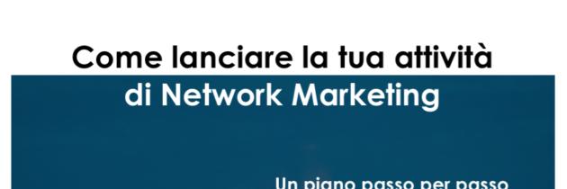 Come lanciare il tuo business di Network Marketing in 90 giorni
